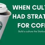 5 simple lessons - Build a culture, the Starbucks way - PeopleFriday -  Accelerate your Career, #LeadershipLessons, #CareerHacks