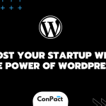 Boost your Startup with the power of WordPress | by ConPact | Medium