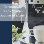 Creating a Perfect Coffee Station at Home - Messy-Perfect