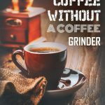How To Grind Coffee Beans For Espresso - arxiusarquitectura