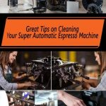 Great Tips on Cleaning Your Espresso Machine   Get a Coffee Maker   Coffee  maker, Home coffee machines, Best coffee maker