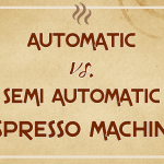 Semi-Automatic vs Automatic vs Super-Automatic Espresso Machines: What's  the Difference? - Coffee Affection