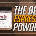 Best Espresso Powder to Buy in 2021 - The Ultimate Guide