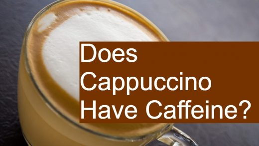 Does Cappuccino Have Caffeine? Is it More than in a Cup of Coffee?