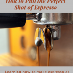 Complete Guide to Making Espresso at Home + Troubleshooting Tips | Be Your  Own Barista