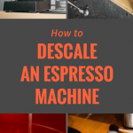 How to Descale an Espresso Machine: Cleaning and Decalcifying Tips