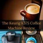 The Keurig K575 Review - The Versatile Home Coffee maker