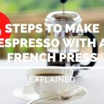8 Steps to Make Espresso With a French Press | SoloEspresso.net