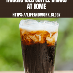 Cooking – Making Iced Coffee Drinks at Home – Bert's Blog