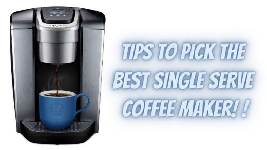 Tips to Pick the Best Single Serve Coffee Maker! - Shopping Thoughts.Com