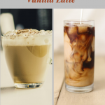 Vanilla Latte: Make it Hot or Iced, Just Like Your Favorite Coffee Shop    Be Your Own Barista