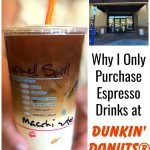Why I Only Purchase Espresso Drinks at Dunkin' Donuts®