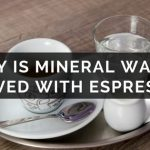Why Is Mineral Water Served with Espresso? (Facts)| soloespresso.net
