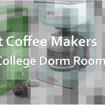 The 4 Best Coffee Makers For College Dorm Room - [in 2021] - Top reviews  atCollegeLifeHelper.com