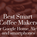 The 4 Best Smart Coffee Makers That Work With Google Home, Alexa, and  Smartphones   Easy To Espresso
