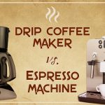 Drip Coffee Maker vs Espresso Machine: Which Should You Choose? - Coffee  Affection