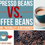 Espresso Beans vs Coffee Beans: Is There Actually a Difference? — Low-Key  Coffee Snobs