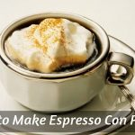 Espresso Con Panna - What It Is, And How To Make A Great One