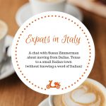 Expats in Italy: A Chat With Susan Zimmerman about Moving from Texas to  Italy and Getting Used to Life in a Small Italian Town - Instantly Italy