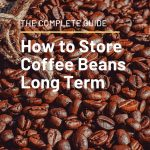 How To Store Ground Coffee Long Term - arxiusarquitectura
