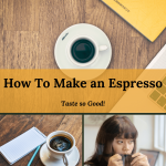 How to Make an Espresso The Right Way