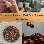 How to Roast Coffee Beans | The Helpful How-To Guide