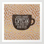 Words cannot espresso how much you bean to me Art Print by  elisabethfredriksson | Society6