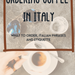 How to Order a Coffee In Italy - Dalle Colline Alle Montagne