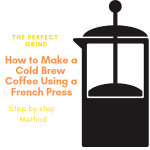 How to Make Cold Brew Coffee in a French Press Step by Step