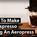 How To Make An Espresso Using An Aeropress: Quick Tips And Tricks - YouTube