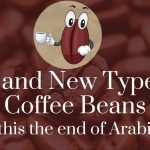 9 Old and New Types of Coffee Beans: Is This the End of Arabica?