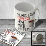 Words Cannot Espresso How Much You Mean To Me Gift Mug Novelty Love Coffee  Cup Kitchenalia Collectables