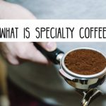 What is specialty coffee? - Buna