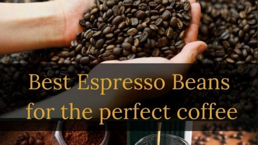 The Best Espresso Beans for 2021 - We Review 6 Top Brands