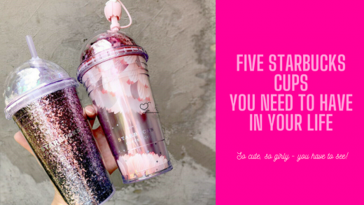 Five Starbucks Cups You NEED To Have In Your Life - All The Coffees