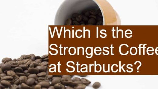 Which Is the Strongest Coffee at Starbucks?