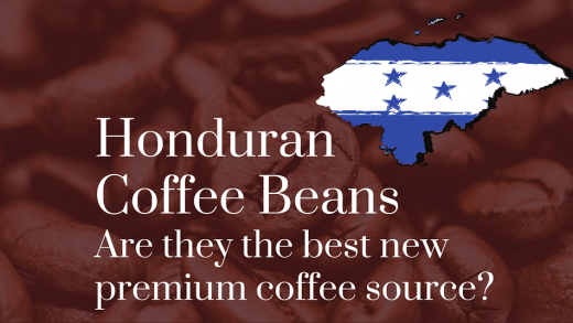 Honduran Coffee Beans: Are They the Best New Premium Coffee Source?