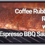 Coffee Rubbed Ribs with Espresso BBQ Sauce - Melissa Cookston